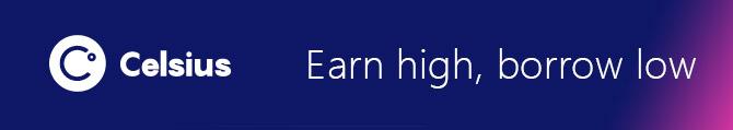 Celsius (Earn high, borrow low)